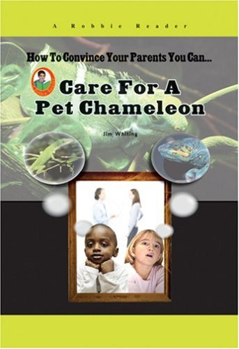 9781584156055: Care for a Pet Chameleon (How to Convince Your Parents You Can...)