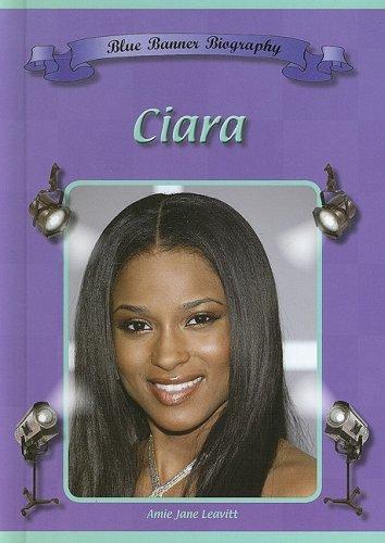 9781584156109: Ciara (Blue Banner Biographies)