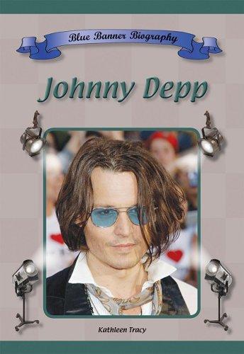 Johnny Depp (Blue Banner Biographies): Kathleen Tracy