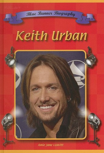 9781584156192: Keith Urban (Blue Banner Biographies)