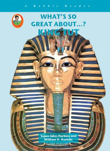 King Tut (A Robbie Reader)(What's So Great About.?): Susan Sales Harkins and William H. Harkins