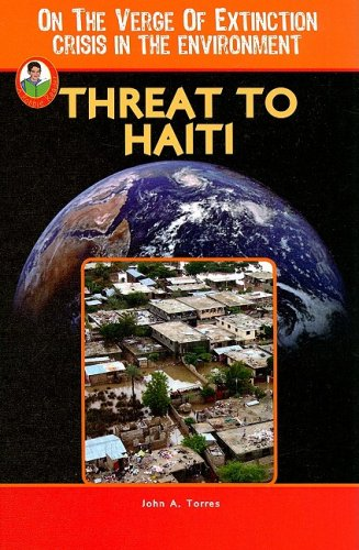 Threat to Haiti (On the Verge of Extinction: Crisis in the Environment): John A Torres