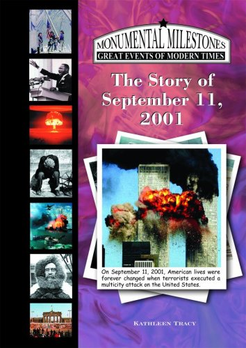 9781584156932: The Story of September 11, 2001 (Monumental Milestones: Great Events of Modern Times)