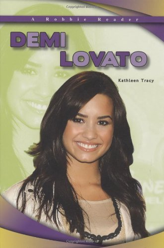 Demi Lovato (A Robbie Readers) (Robbie Reader Contemporary Biographies): Kathleen Tracy