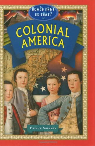 9781584158172: Colonial America (How'd They Do That in)