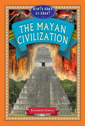 In the Mayan Civilization (How'd They Do That?) (How'd They Do That? Lifestyle, Culture, ...