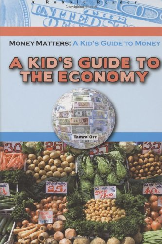 9781584158363: A Kid's Guide to the Economy (Robbie Readers) (Money Matters: A Kid's Guide to Money)