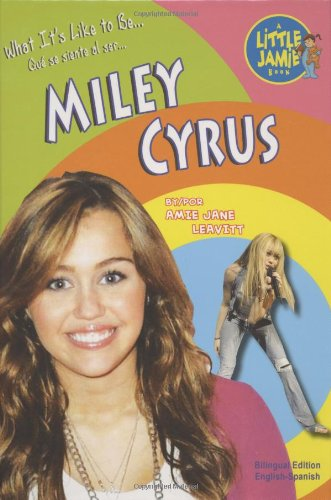 9781584158417: Miley Cyrus (What's It Like to Be/Que se siente al ser) (English and Spanish Edition)
