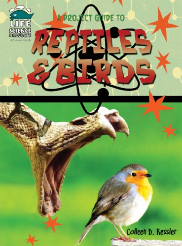 9781584158745: A Project Guide to Reptiles and Birds (Life Science Projects for Kids)