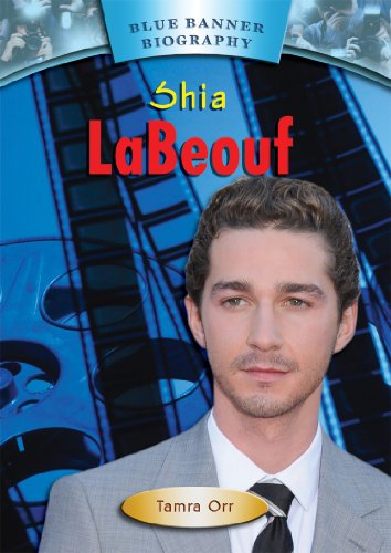 Shia LaBeouf (Blue Banner Biographies): Tamra Orr