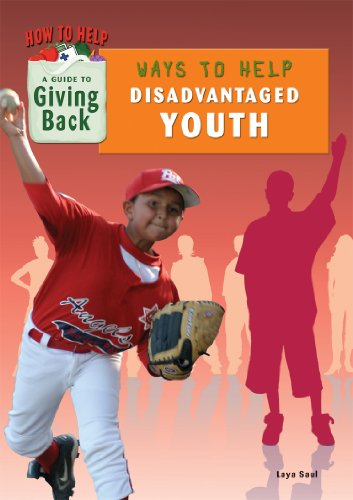 Ways to Help Disadvantaged Youth (How to Help: A Guide to Giving Back) - Laya Saul