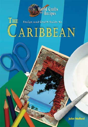 9781584159353: Recipe and Craft Guide to the Caribbean (World Crafts and Recipes)