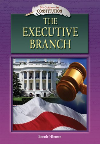 9781584159438: The Executive Branch (My Guide to the Constitution)