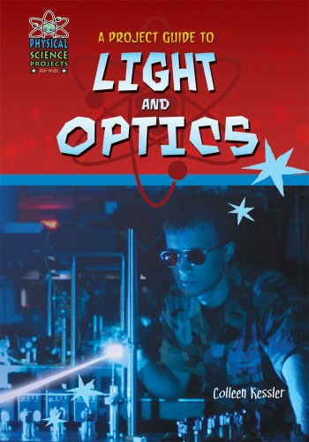 9781584159698: A Project Guide to Light and Optics (Physical Science Projects for Kids)