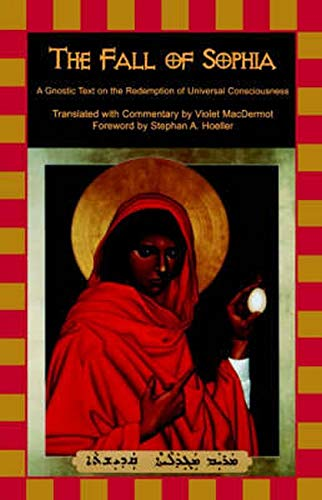 9781584200000: The Fall of Sophia: A Gnostic Text on the Redemption of Universal Consciousness