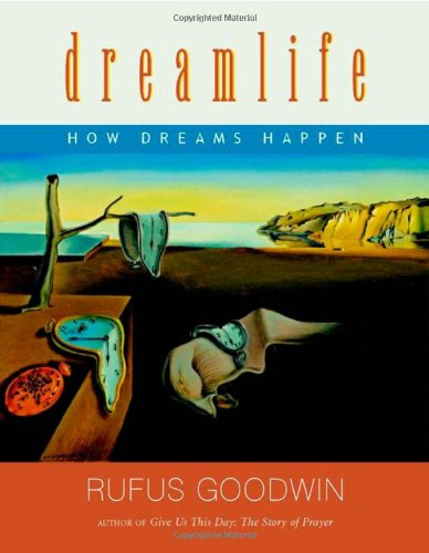 DREAMLIFE: How Dreams Happen