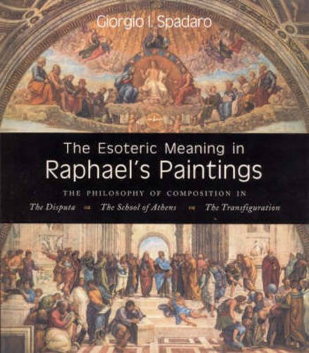 9781584200376: The Esoteric Meaning in Raphael's Paintings: The Philosophy of Composition in
