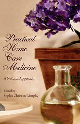 9781584200505: Practical Home Care Medicine: A Natural Approach (Panacea Wellness Guide)