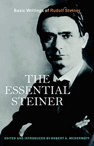 9781584200512: The Essential Steiner: Basic Writings of Rudolf Steiner