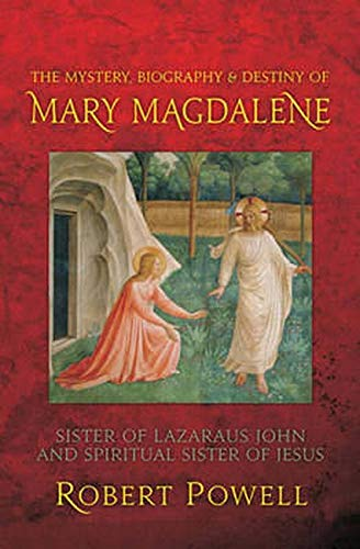 The Mystery, Biography and Destiny of Mary Magdalene: Sister of Lazarus John and Spiritual Sister ...