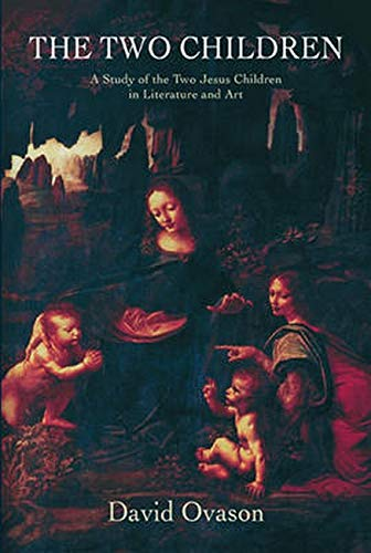 9781584200963: The Two Children: A Study of the Two Jesus Children in Literature and Art