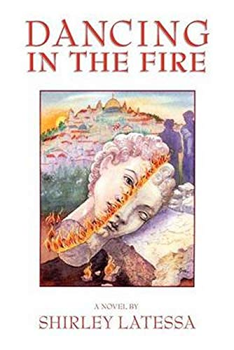 9781584201199: Dancing in the Fire: A Novel