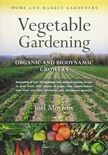 9781584201670: Vegetable Gardening for Organic and Biodynamic Growers: Home and Market Gardeners