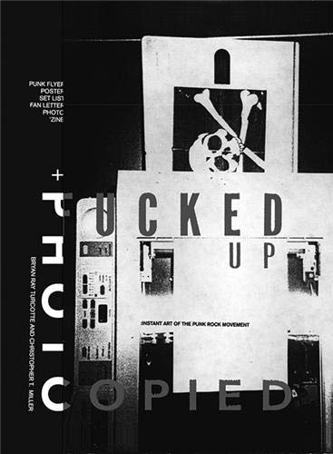 Fucked Up + Photocopied: instant art of: Turcotte, Bryan Ray;