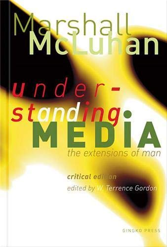 9781584230731: Understanding Media : The Extensions of Man, Critical Edition