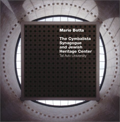 9781584230922: The Cymbalista Synagogue and Jewish Heritage Center