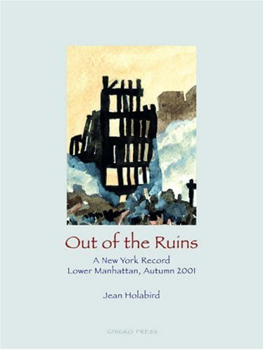 9781584231165: Out of the Ruins-A New York Record: Lower Manhattan, Autumn 2001