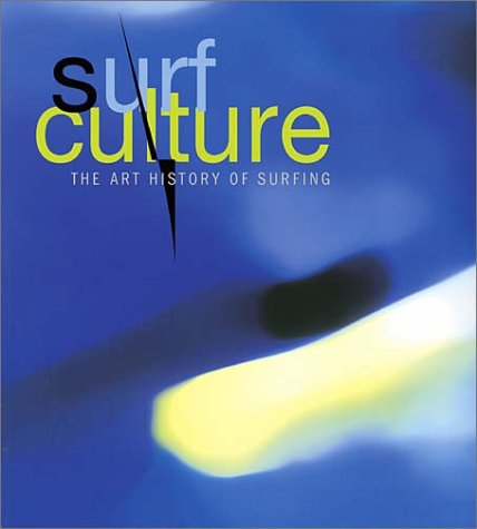 9781584231332: Surf Culture: The Art History of Surfing