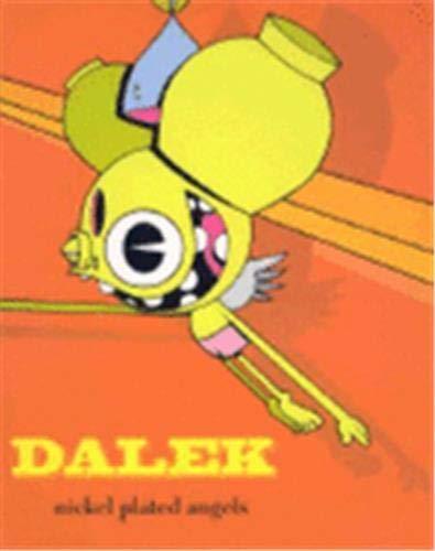 Dalek: Nickle Plated Angels