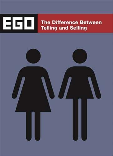 9781584231462: Ego: The Difference Between Telling and Selling