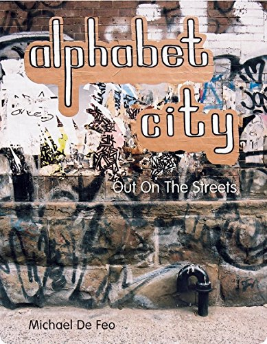 Alphabet City: Out In The Streets: Michael De Feo