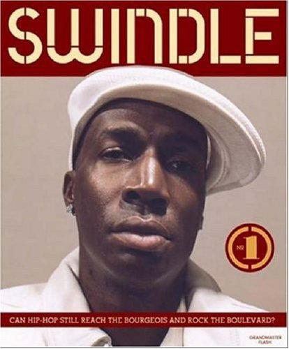 Swindle No 1. Can Hip-Hop still reach the Bourgeois and rock the Boulevard?