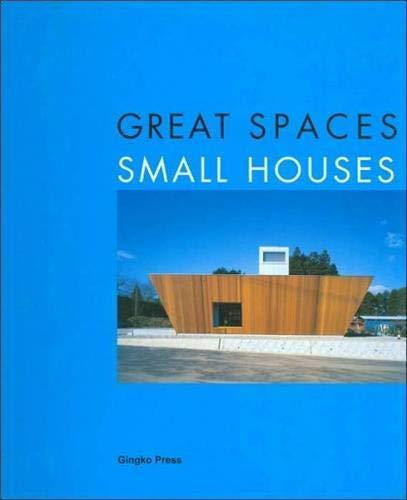 Great Spaces Small Houses: Gonzalez, Daniel