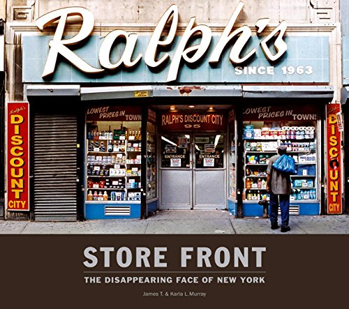 Store Front: The Disappearing Face of New York (SIGNED by 2): Murray, James T.; Murray, Karla L.