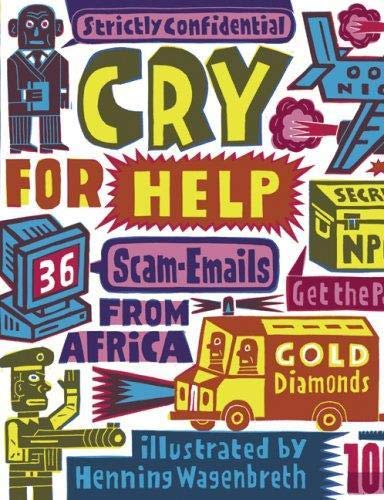 9781584232452: Cry for Help : 36 Scam-Emails from Africa, édition en langue anglaise