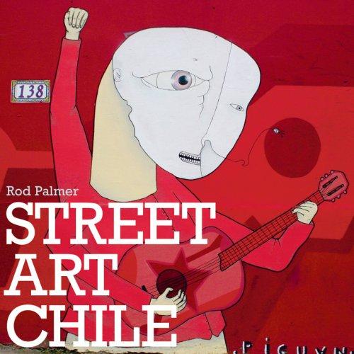 9781584233008: Street Art Chile