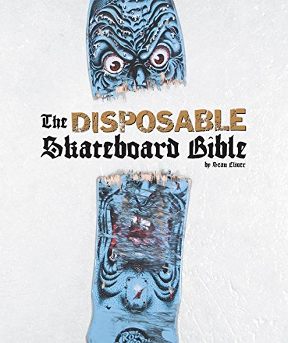 9781584233275: The Disposable Skateboard Bible