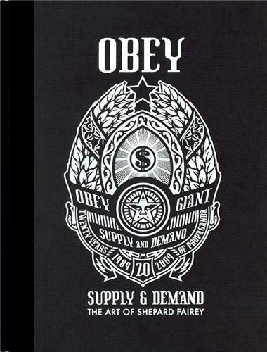 OBEY: Supply & Demand - The Art: Fairey, Shepard