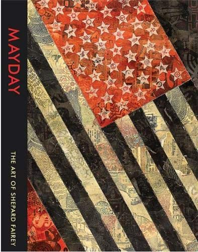 Mayday: The Art of Shepard Fairey - New SIGNED 1st Edition/1st Printing: Fairey, Shepard