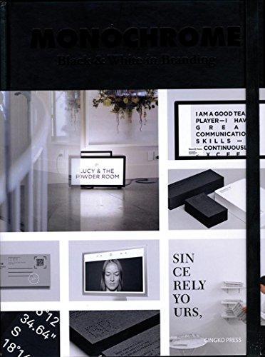 9781584235422: Monochrome: Black & White in Branding