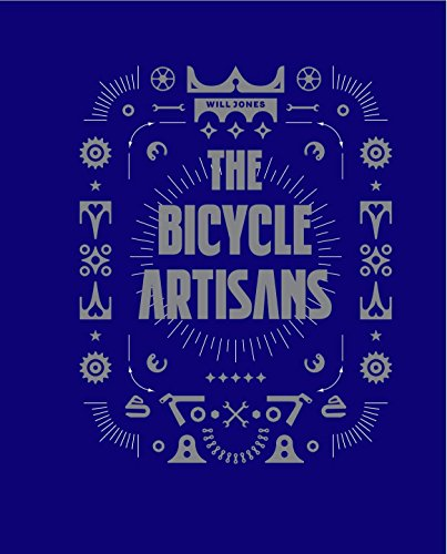 The Bicycle Artisans (Hardcover): Will Jones