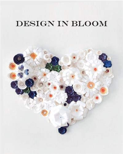 9781584235866: Design in Bloom: Making Edible and Ornamental Flowers (Cooking)