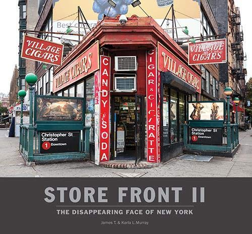Store Front 2: The Disappearing Face of New York: Murray, James T.
