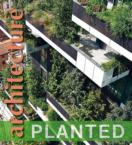 9781584236146: Planted Architecture