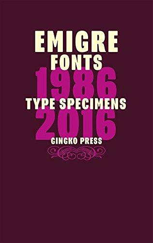 Emigre Fonts: Type Specimens 1986-2016 (Hardcover): Gingko Press