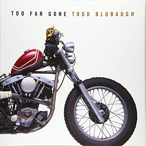 Too Far Gone (Hardcover): Todd Blubaugh